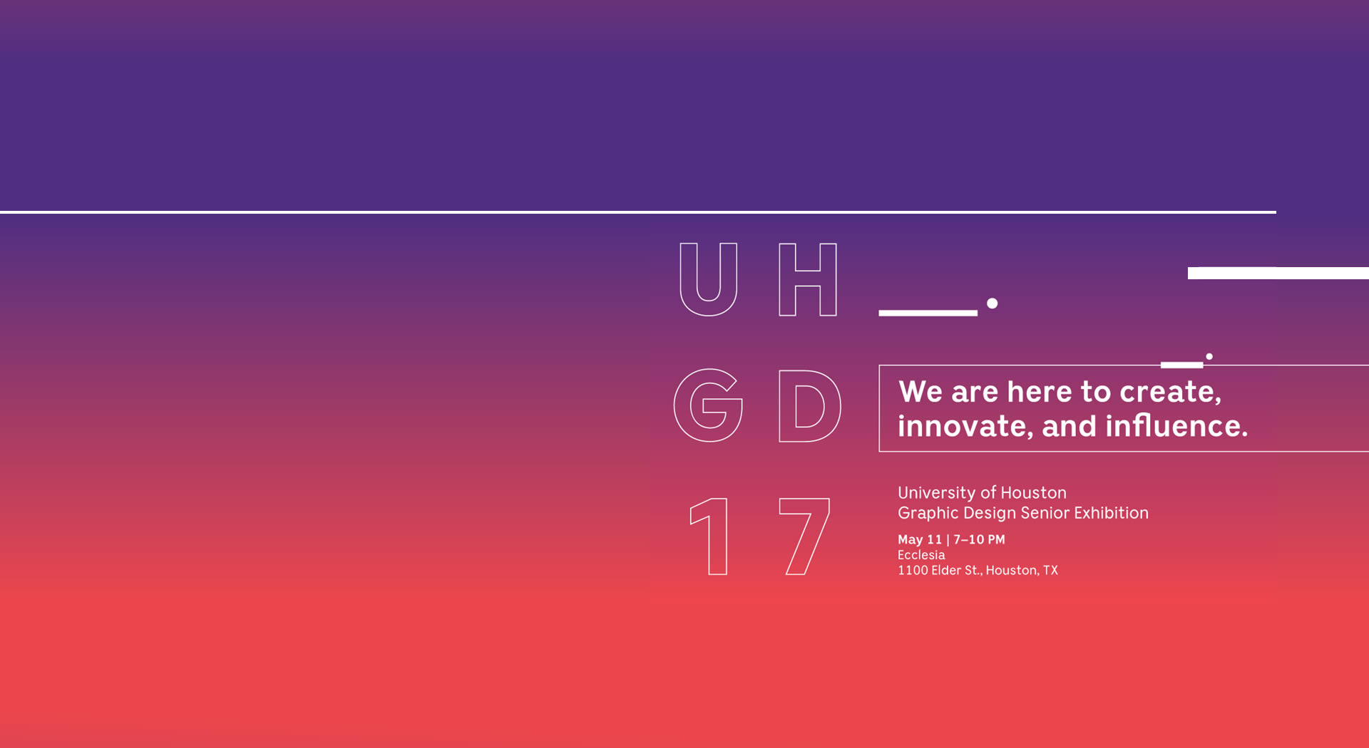 UH GAP | University of Houston  2017 Graphic Design Senior Show